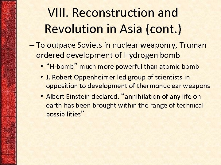 VIII. Reconstruction and Revolution in Asia (cont. ) – To outpace Soviets in nuclear