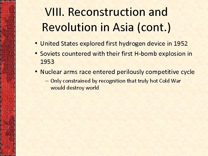 VIII. Reconstruction and Revolution in Asia (cont. ) • United States explored first hydrogen
