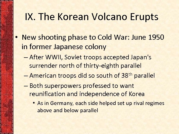 IX. The Korean Volcano Erupts • New shooting phase to Cold War: June 1950