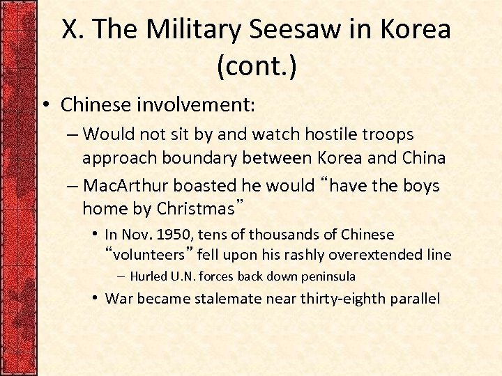 X. The Military Seesaw in Korea (cont. ) • Chinese involvement: – Would not