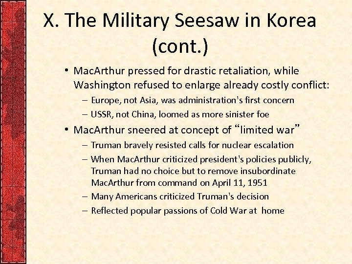 X. The Military Seesaw in Korea (cont. ) • Mac. Arthur pressed for drastic