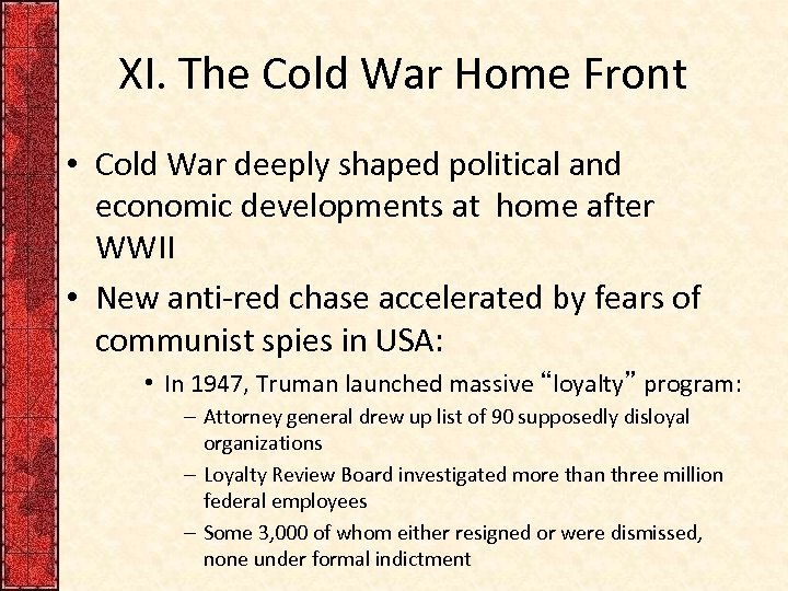 XI. The Cold War Home Front • Cold War deeply shaped political and economic
