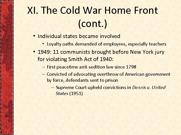 XI. The Cold War Home Front (cont. ) • Individual states became involved •