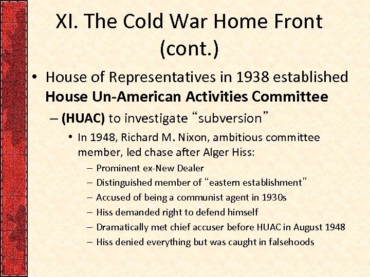XI. The Cold War Home Front (cont. ) • House of Representatives in 1938