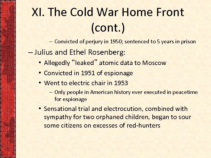 XI. The Cold War Home Front (cont. ) – Convicted of perjury in 1950;