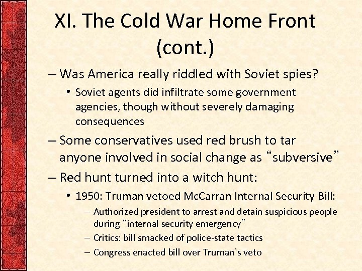 XI. The Cold War Home Front (cont. ) – Was America really riddled with
