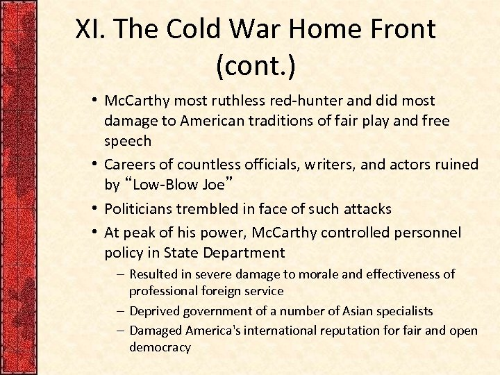 XI. The Cold War Home Front (cont. ) • Mc. Carthy most ruthless red-hunter