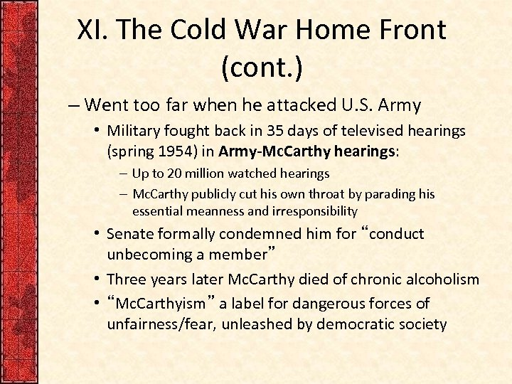 XI. The Cold War Home Front (cont. ) – Went too far when he