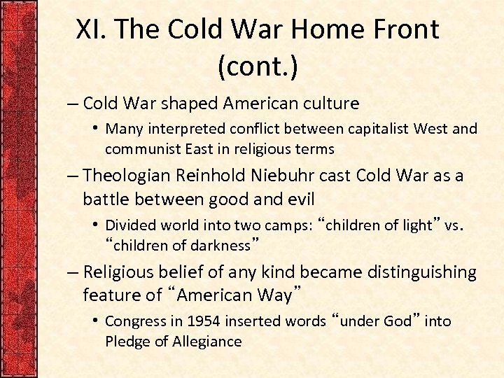 XI. The Cold War Home Front (cont. ) – Cold War shaped American culture