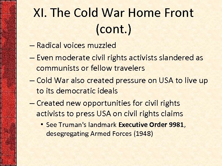 XI. The Cold War Home Front (cont. ) – Radical voices muzzled – Even
