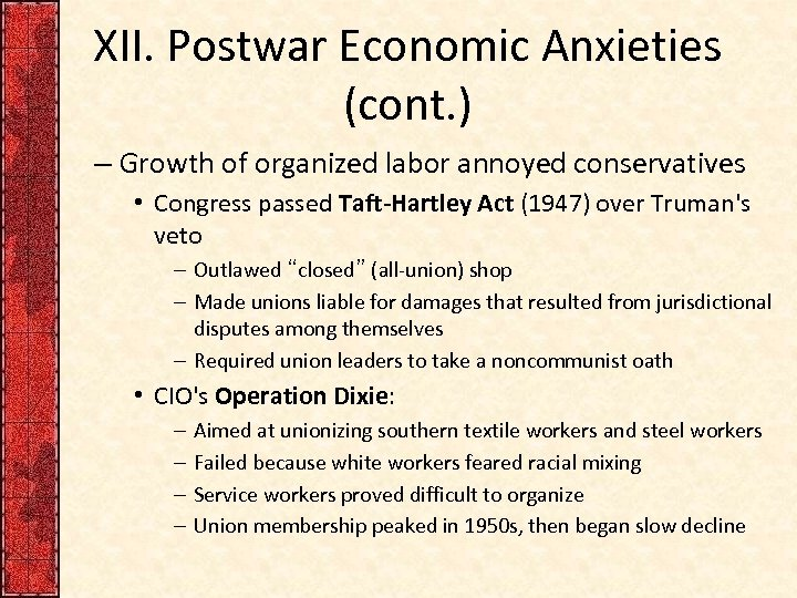 XII. Postwar Economic Anxieties (cont. ) – Growth of organized labor annoyed conservatives •