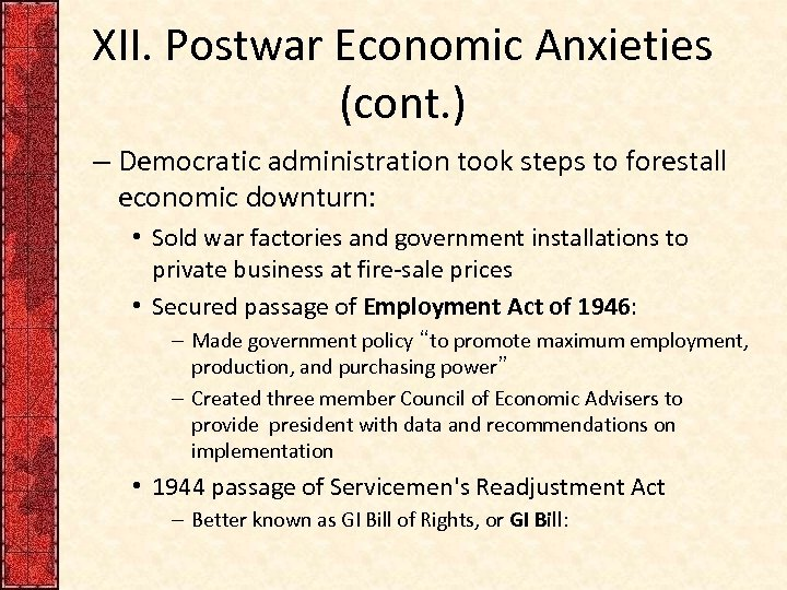 XII. Postwar Economic Anxieties (cont. ) – Democratic administration took steps to forestall economic