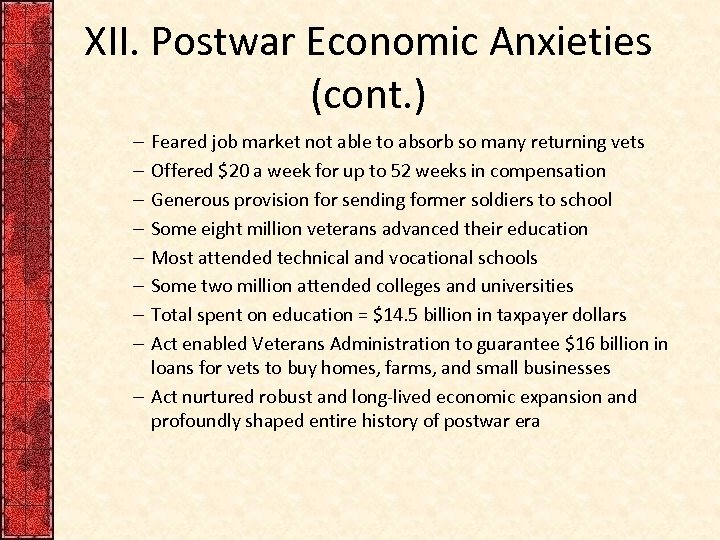 XII. Postwar Economic Anxieties (cont. ) Feared job market not able to absorb so