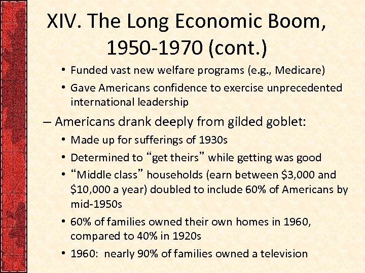 XIV. The Long Economic Boom, 1950 -1970 (cont. ) • Funded vast new welfare