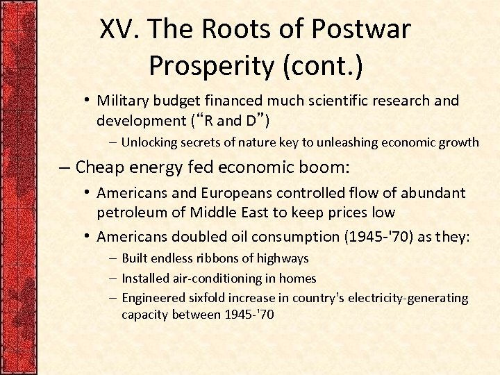 XV. The Roots of Postwar Prosperity (cont. ) • Military budget financed much scientific