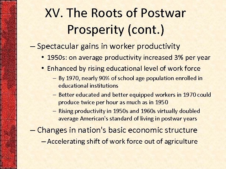 XV. The Roots of Postwar Prosperity (cont. ) – Spectacular gains in worker productivity