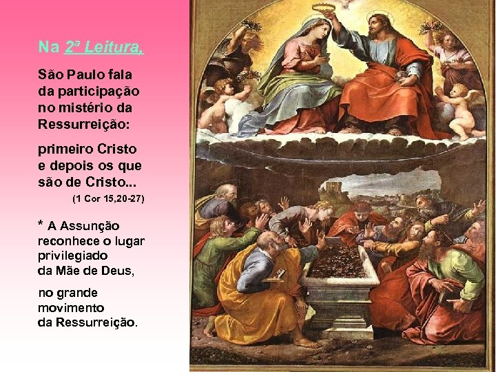Na 2ª Leitura, São Paulo fala da participação no mistério da Ressurreição: primeiro Cristo