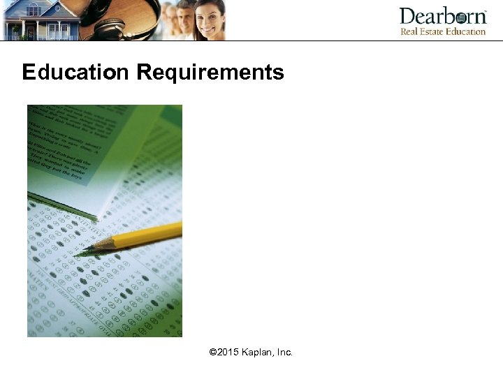 Education Requirements © 2015 Kaplan, Inc.