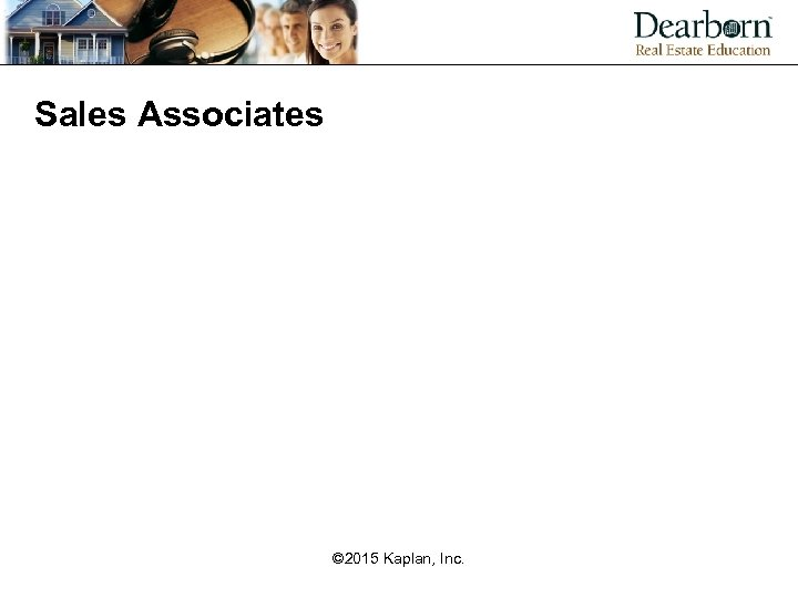 Sales Associates © 2015 Kaplan, Inc.