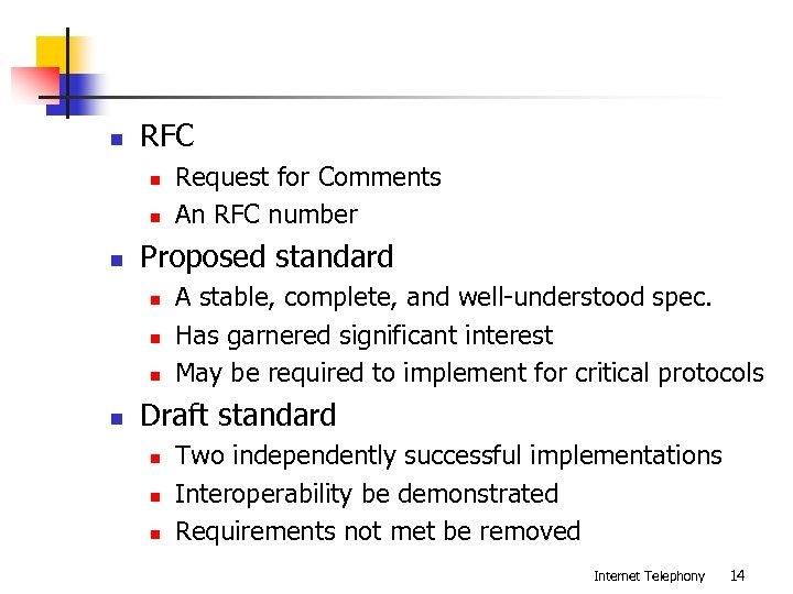 n RFC n n n Proposed standard n n Request for Comments An RFC