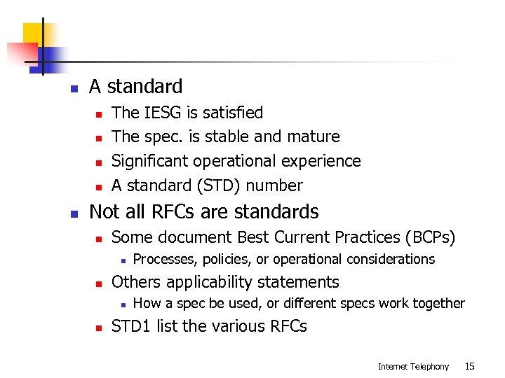 n A standard n n n The IESG is satisfied The spec. is stable
