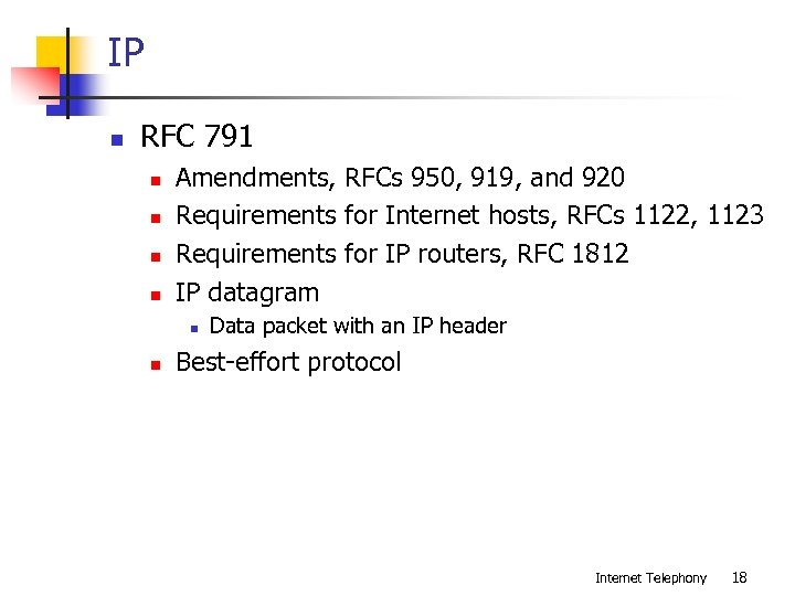 IP n RFC 791 n n Amendments, RFCs 950, 919, and 920 Requirements for