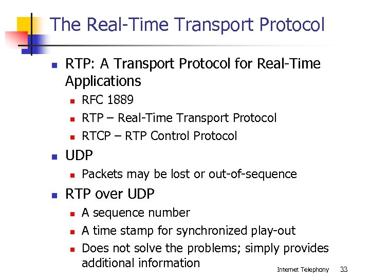The Real-Time Transport Protocol n RTP: A Transport Protocol for Real-Time Applications n n