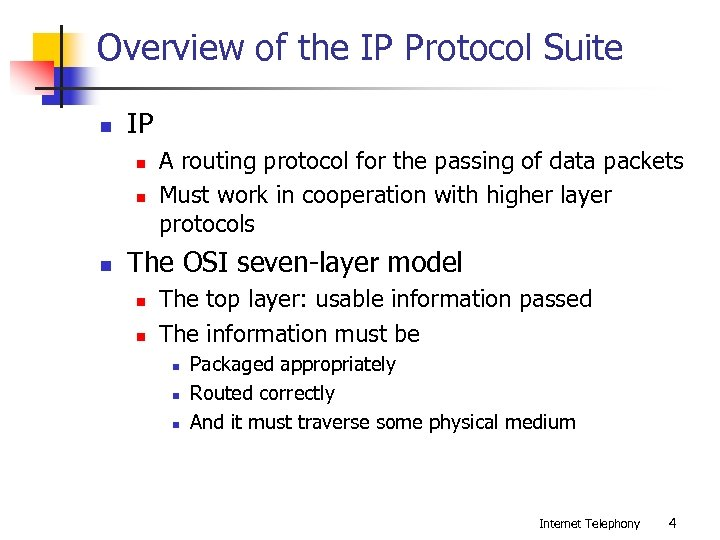 Overview of the IP Protocol Suite n IP n n n A routing protocol