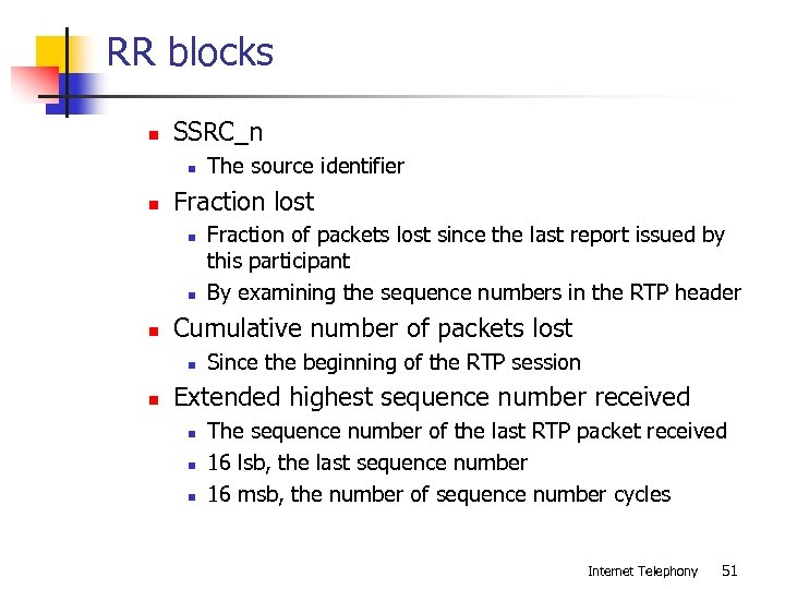 RR blocks n SSRC_n n n Fraction lost n n n Fraction of packets