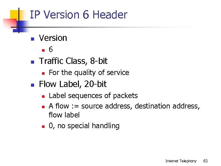 IP Version 6 Header n Version n n Traffic Class, 8 -bit n n