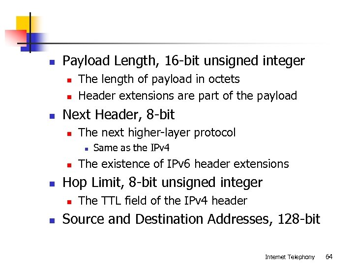 n Payload Length, 16 -bit unsigned integer n n n The length of payload