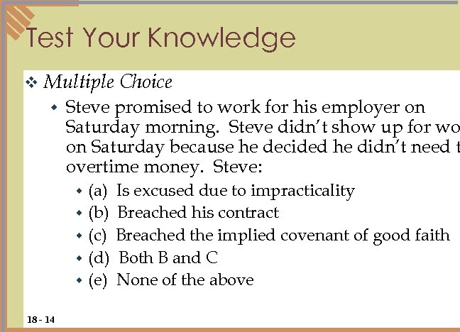 Test Your Knowledge v Multiple w Steve promised to work for his employer on