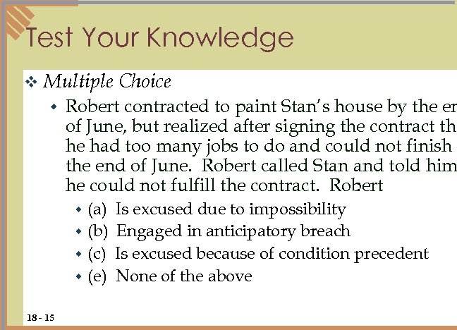 Test Your Knowledge v Multiple w Robert contracted to paint Stan's house by the