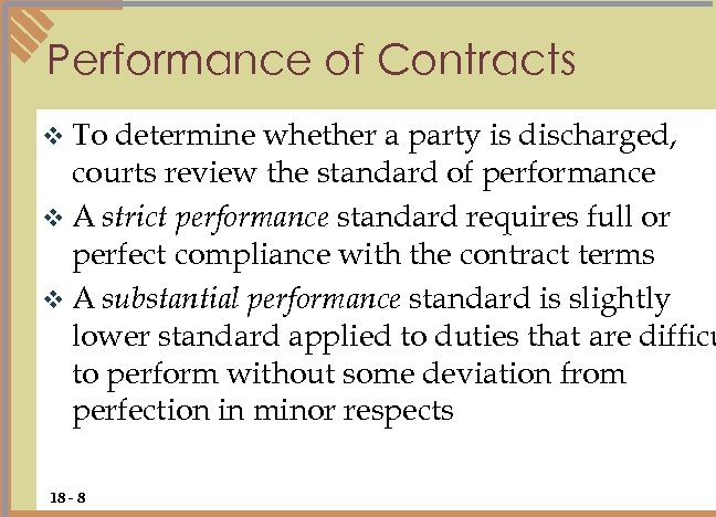 Performance of Contracts v To determine whether a party is discharged, courts review the