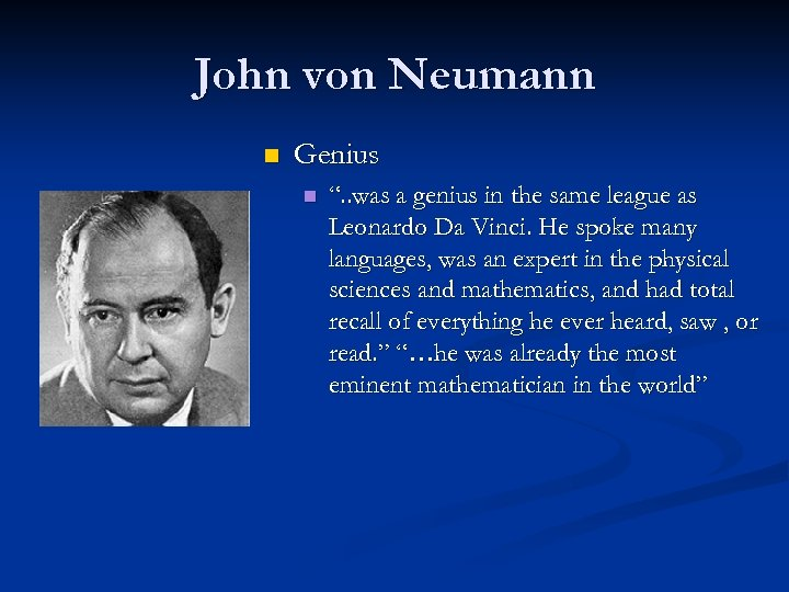 "John von Neumann n Genius n "". . was a genius in the same"