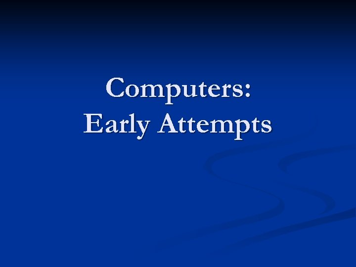 Computers: Early Attempts