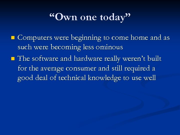 """Own one today"" Computers were beginning to come home and as such were becoming"