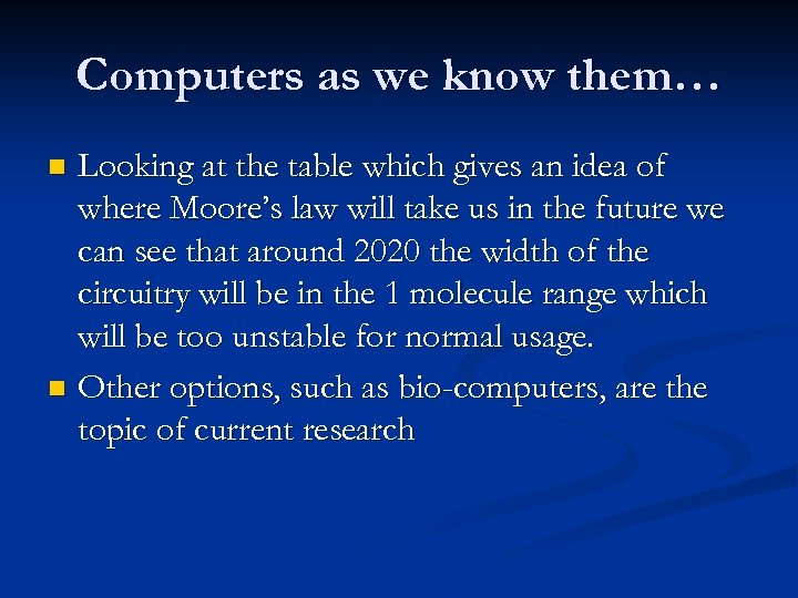 Computers as we know them… Looking at the table which gives an idea of