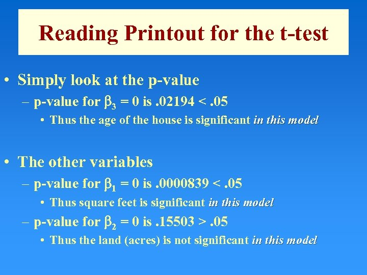 Reading Printout for the t-test • Simply look at the p-value – p-value for