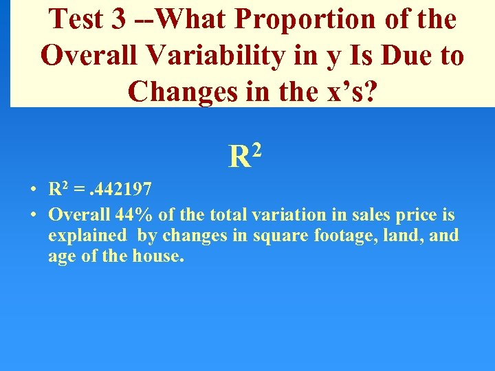 Test 3 --What Proportion of the Overall Variability in y Is Due to Changes