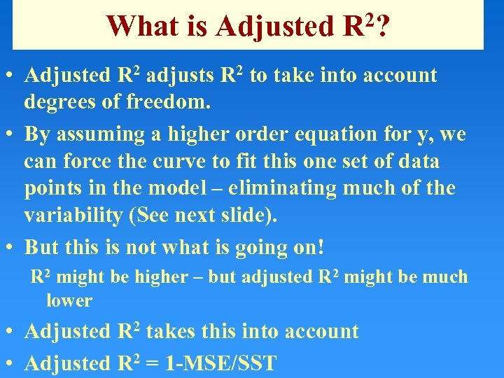 What is Adjusted R 2? • Adjusted R 2 adjusts R 2 to take