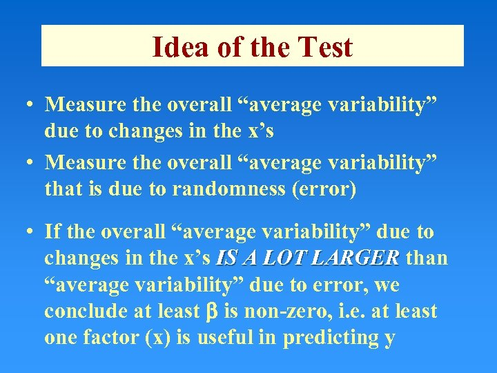 """Idea of the Test • Measure the overall """"average variability"""" due to changes in"""