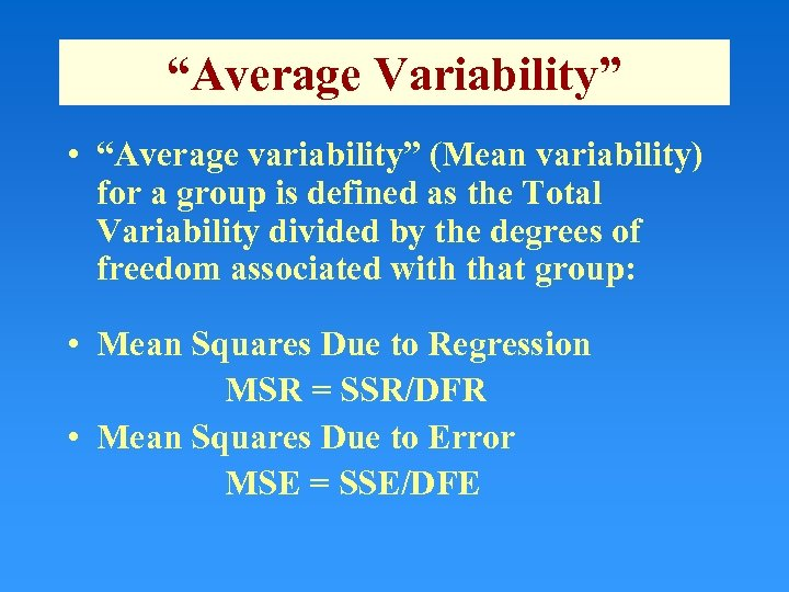 """""""Average Variability"""" • """"Average variability"""" (Mean variability) for a group is defined as the"""
