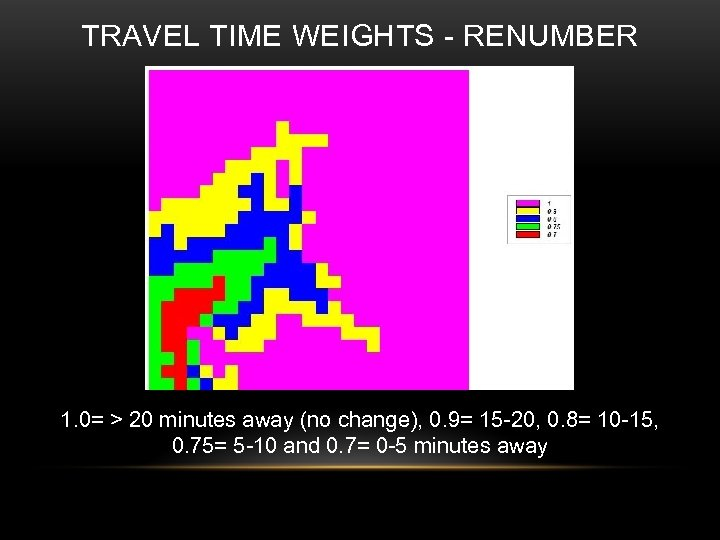 TRAVEL TIME WEIGHTS - RENUMBER 1. 0= > 20 minutes away (no change), 0.