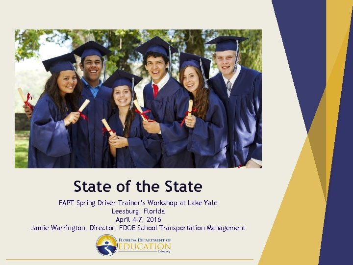 State of the State FAPT Spring Driver Trainer's Workshop at Lake Yale Leesburg, Florida