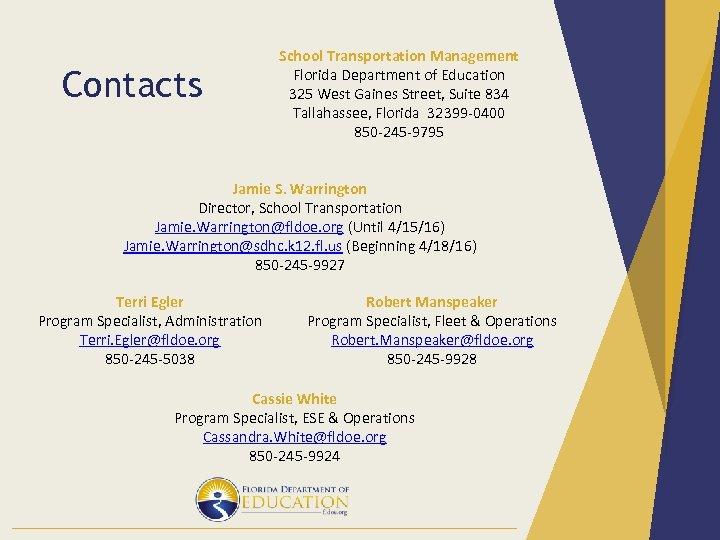 Contacts School Transportation Management Florida Department of Education 325 West Gaines Street, Suite 834
