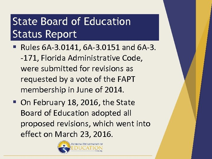 State Board of Education Status Report § Rules 6 A-3. 0141, 6 A-3. 0151
