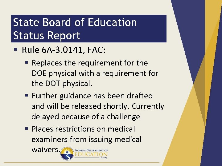 State Board of Education Status Report § Rule 6 A-3. 0141, FAC: § Replaces