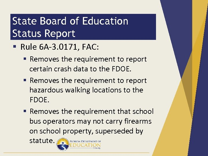 State Board of Education Status Report § Rule 6 A-3. 0171, FAC: § Removes