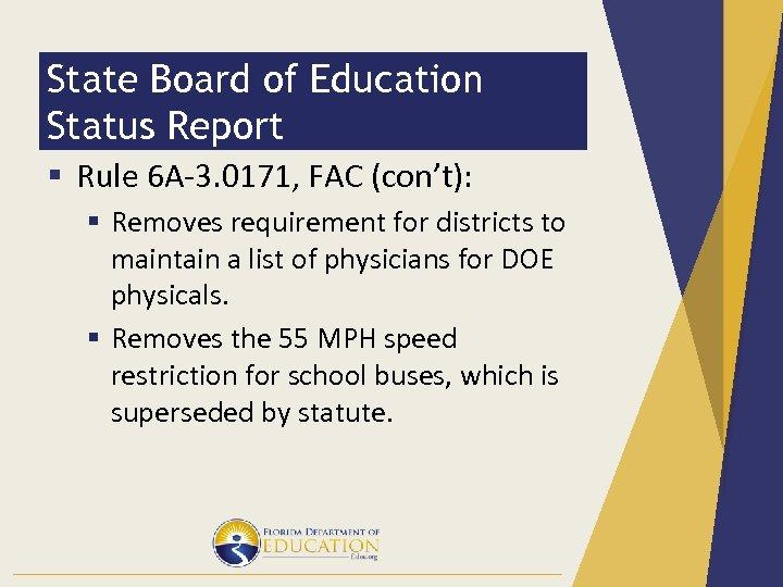 State Board of Education Status Report § Rule 6 A-3. 0171, FAC (con't): §